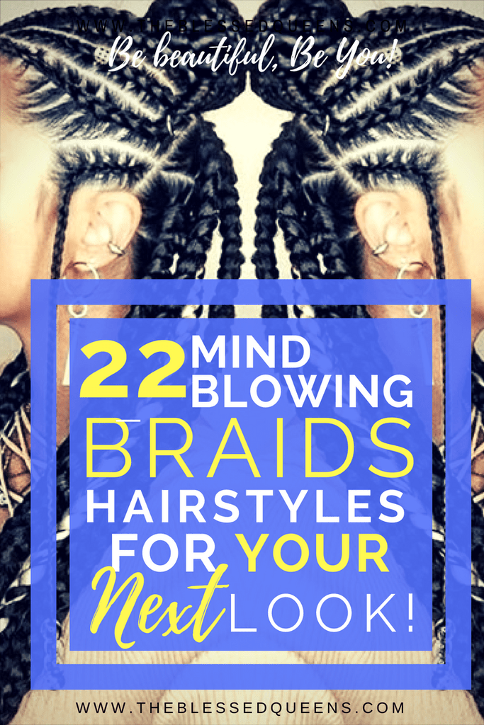20 Mind Blowing Braid Hairstyles for your next look