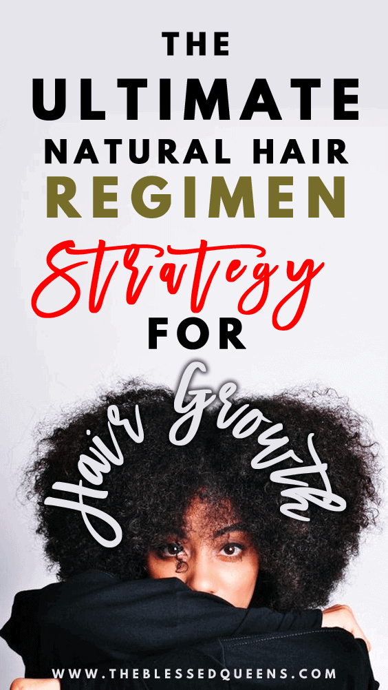 The Ultimate Natural Hair Regimen Strategy For Hair Growth!