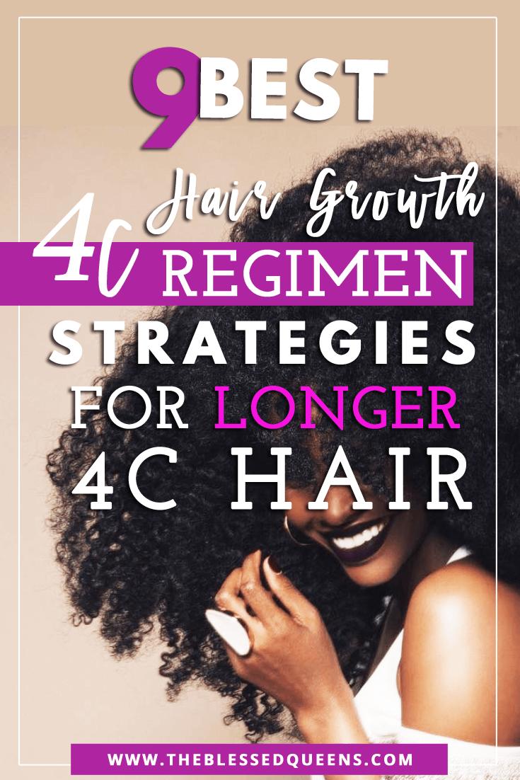 9 Best 4c Hair Growth Regimen Strategies For Longer 4C Hair!