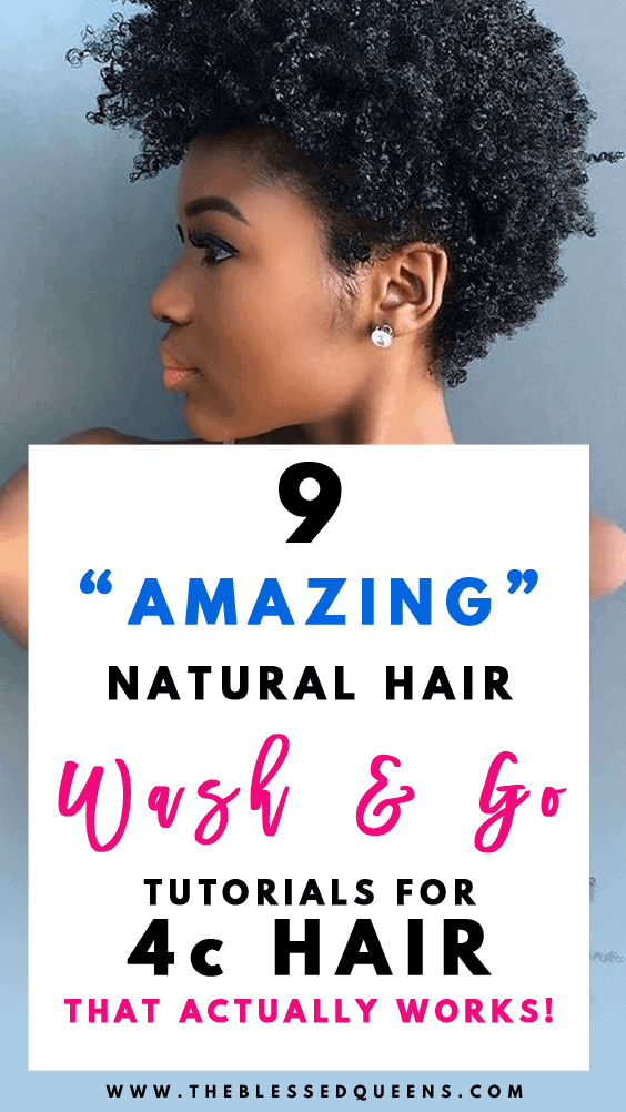 9 Amazing wash and go natural hair 4c Tutorials that Actually Works!