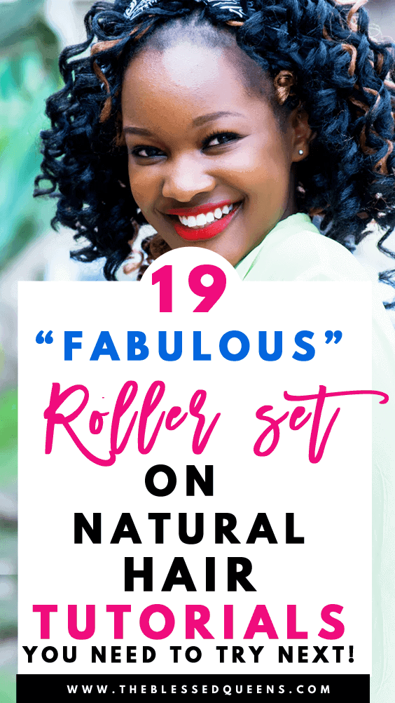 19 Fabulous Roller Set On Natural Hair Tutorials to Try Next!