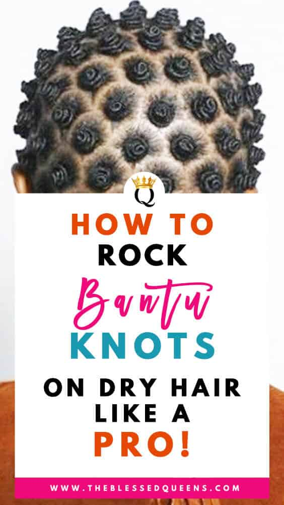 How To Rock Bantu Knots On Dry Hair Like A Pro Naturalista!