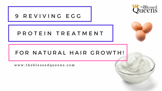 9 Reviving Egg Protein Treatment for Natural Hair Growth!