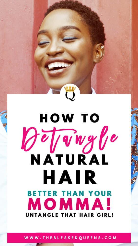How To Detangle Natural Hair Better Than Yo Mama!