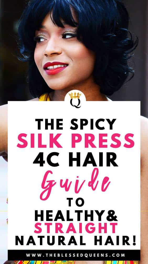 The Spicy Silk Press 4c Hair Guide To Healthy Straight Natural Hair!