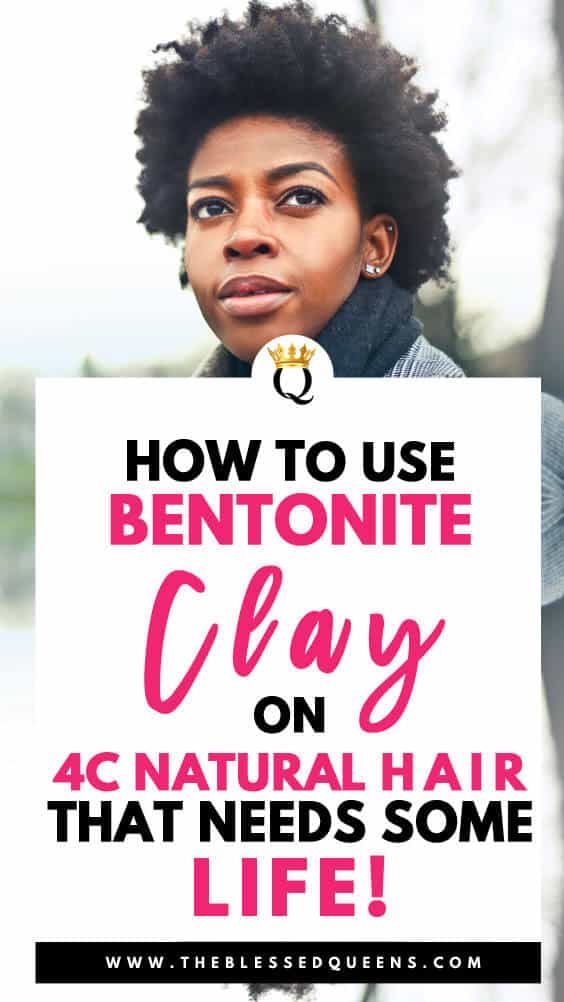 How To Use Bentonite Clay For 4c Hair That Needs Some Life!