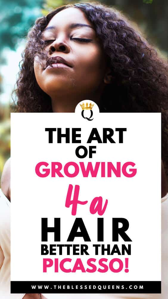 The Art Of Growing 4a Hair Better Than Picasso!