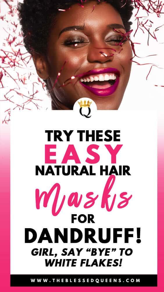 Easy Natural Hair Mask For Dandruff! Say Bye To White Flakes Girl!