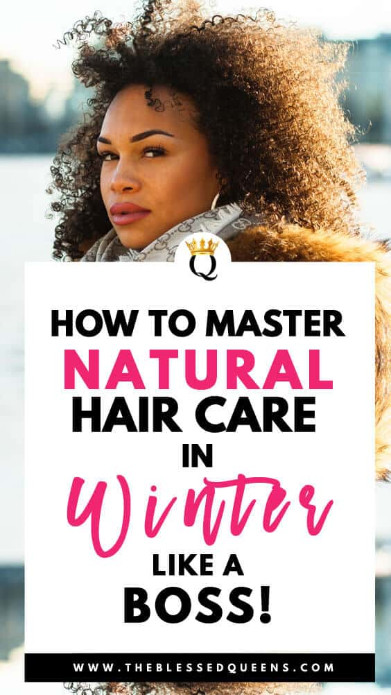 How To Master Natural Hair Care In Winter Like A Boss!