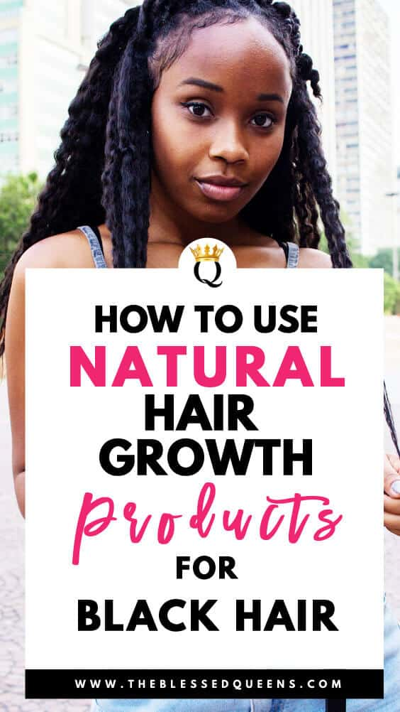 How To Use Natural Hair Growth Products For Black Hair