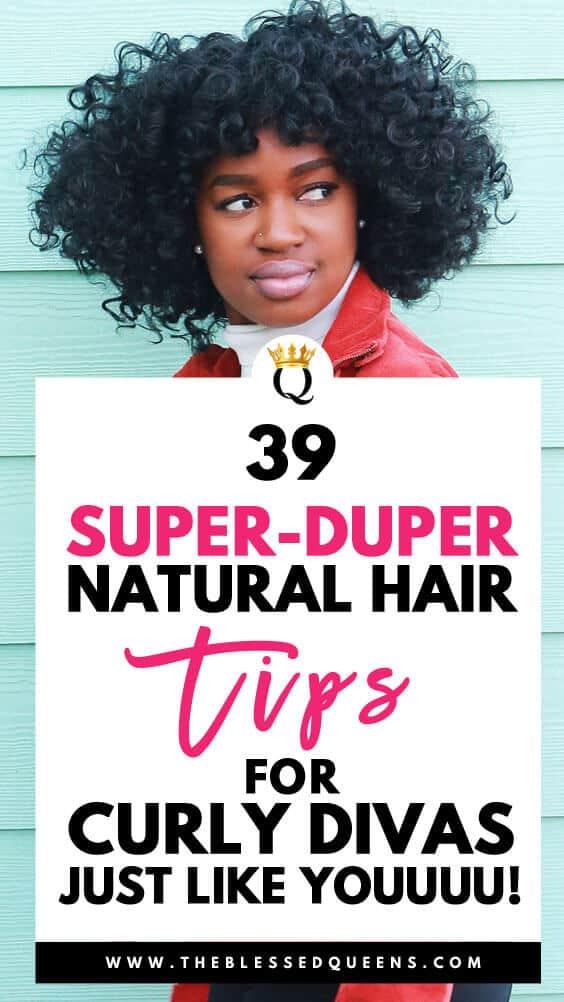 39 Super Duper natural hair tips For Curly Divas Like You!
