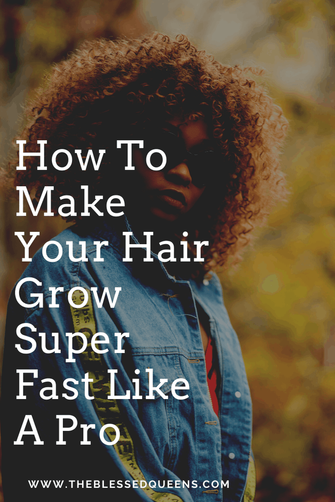 How To Make Your Hair Grow Super Fast Like A Pro