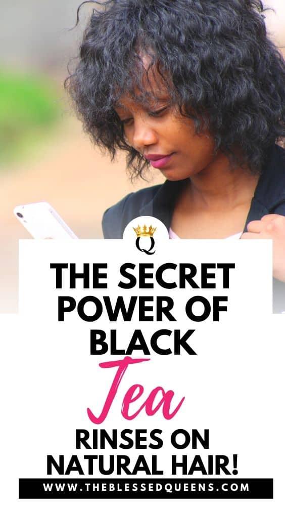 The Secret Power of Black Tea Rinses on Natural Hair!