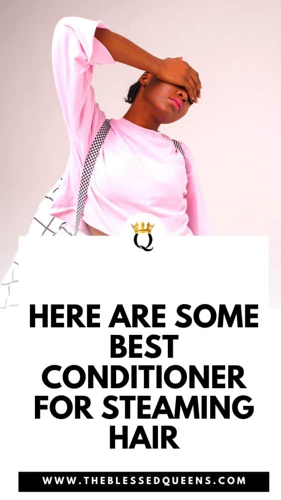 Here Are Some Best Conditioner For Steaming Hair