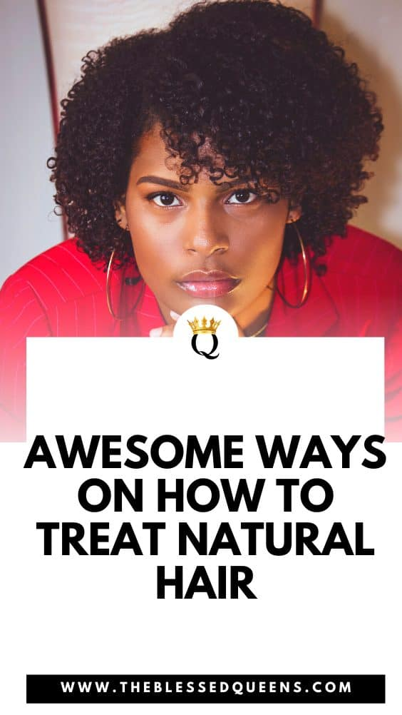 Awesome Ways On How To Treat Natural Hair