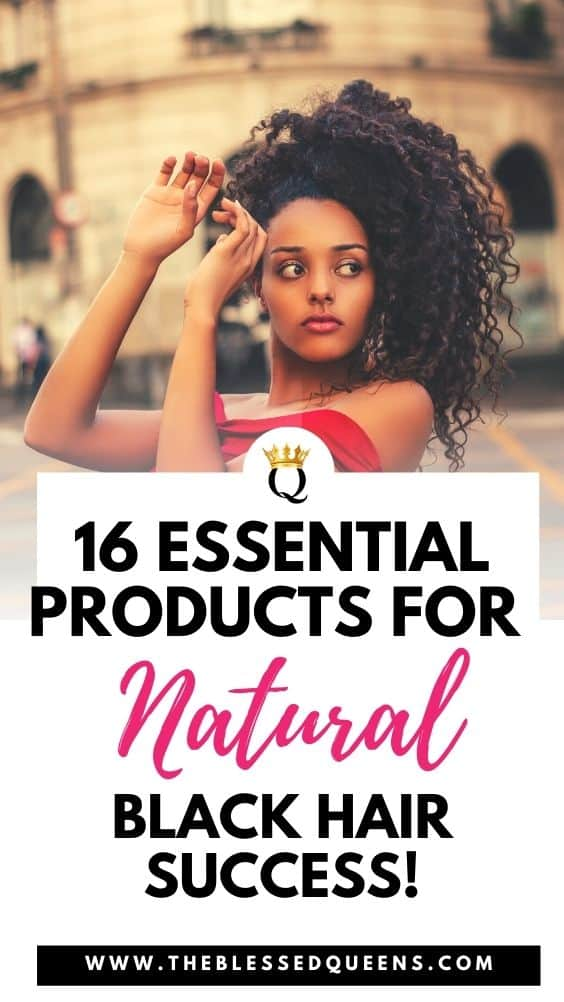 16 Essential Products For Natural Black Hair Success!