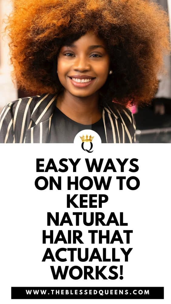 Easy Ways On How To Keep Natural Hair That Actually Works!