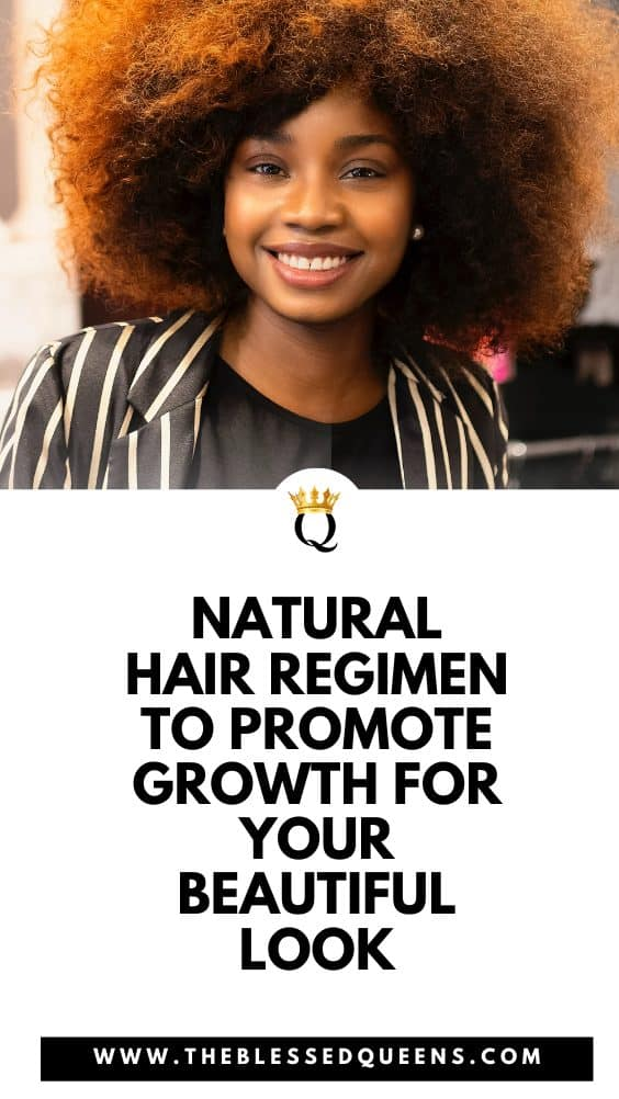 Natural Hair Regimen To Promote Growth For Your Beautiful Look