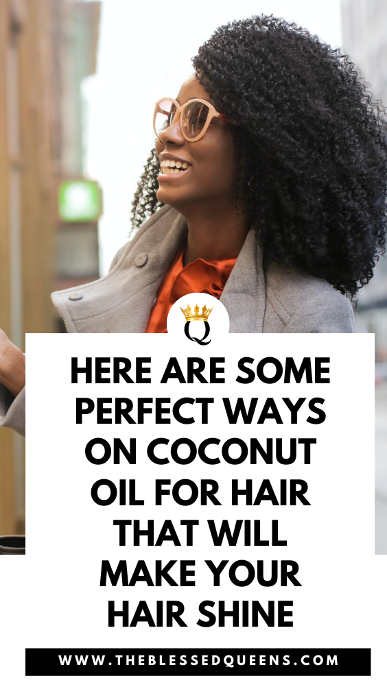 Here Are Some Perfect Ways On Coconut Oil For Hair That Will Make Your Hair Shine