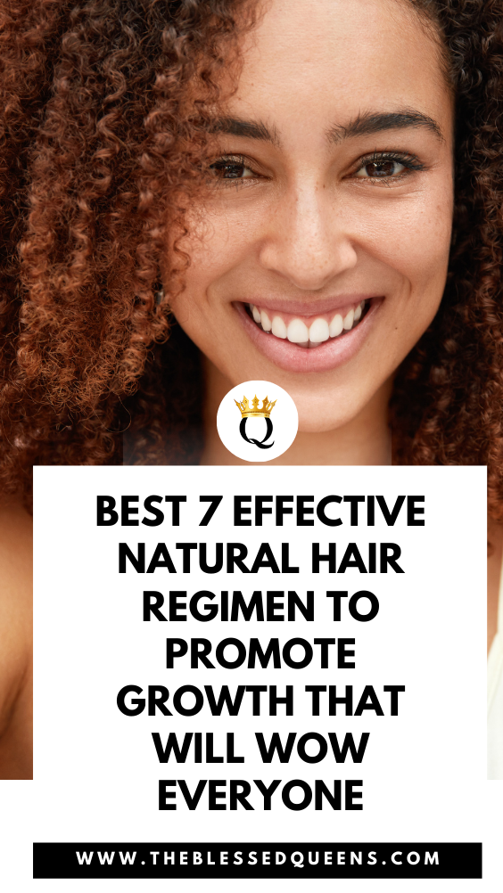 Best 7 Effective Natural Hair Regimen To Promote Growth That Will Wow Everyone