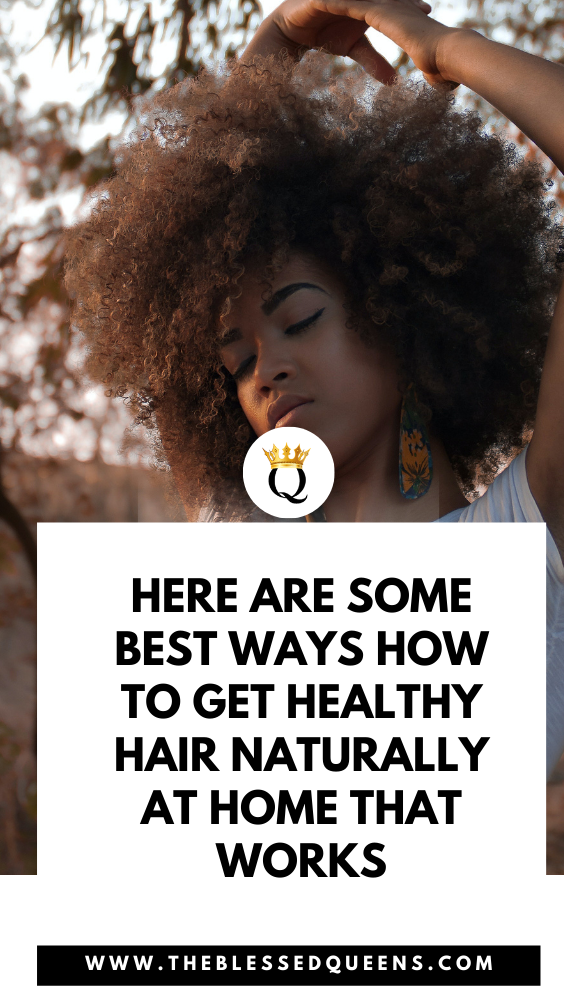 Here Are Some Best Ways How To Get Healthy Hair Naturally At Home That Works