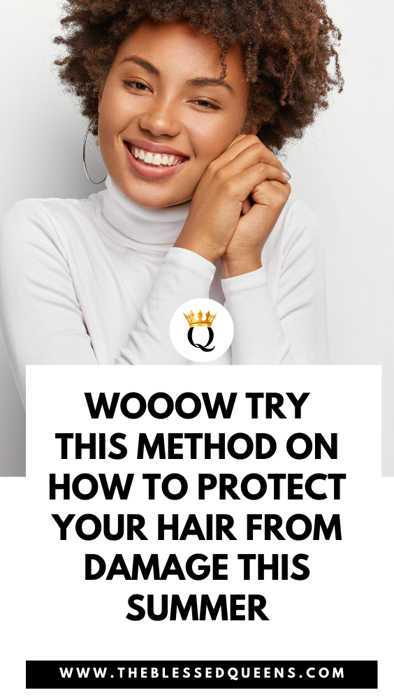Wooow Try This Method On How To Protect Your Hair From Damage This Summer