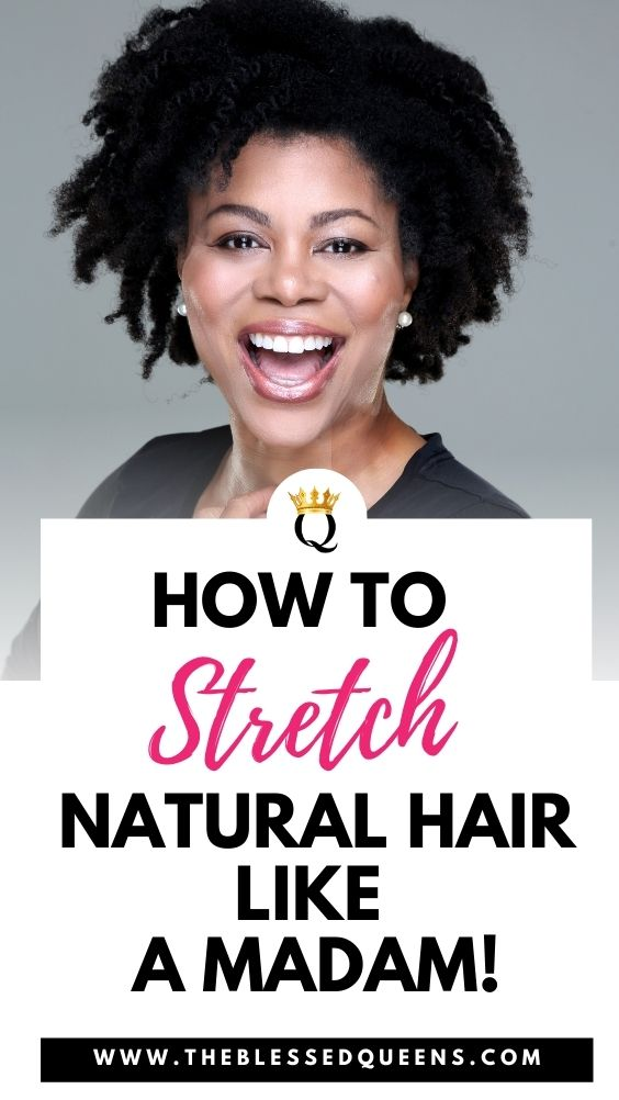How To Stretch Natural Hair Like A Madam!